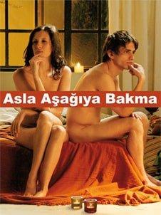 Asla Aşağıya Bakma Erotik Film izle
